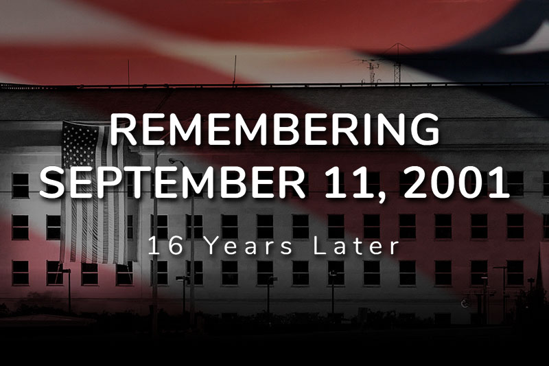 Remembering September 11, 2001 - 16 Years Later