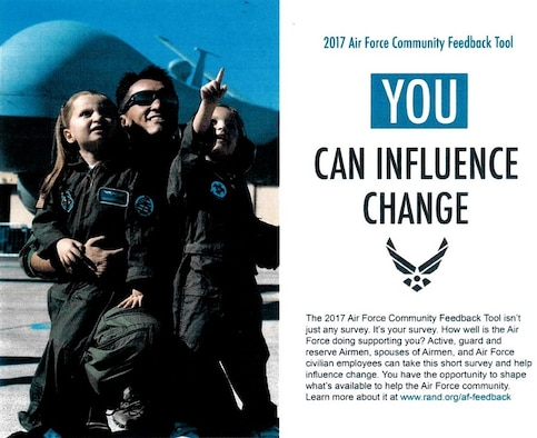 The 2017 Air Force Community Feedback Tool isn't just any survey. How well is the Air Force doing supporting you? Active, Air National Guard and Reserve Airmen, spouses of Airmen and Air Force civilian employees can take this survey and help inluence change.