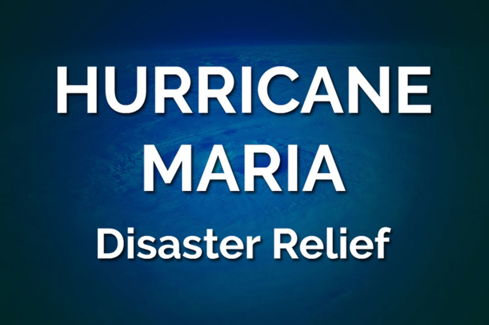 Hurricane Maria - Disaster Relief