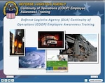 DLA employees are required annually to complete the COOP Employee Awareness Course, accessed in their Learning Management System account, to ensure mission essential functions will be performed in the event of a catastrophic event.
