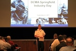 Defense Contract Management Agency Springfield held its first industry day for government contractors on Sept. 6. DCMA Springfield's commander, Army Col. Jay Ferreira, and staff provided briefings to approximately 120 contractors during the event. (DCMA photo by Lorraine Baker)