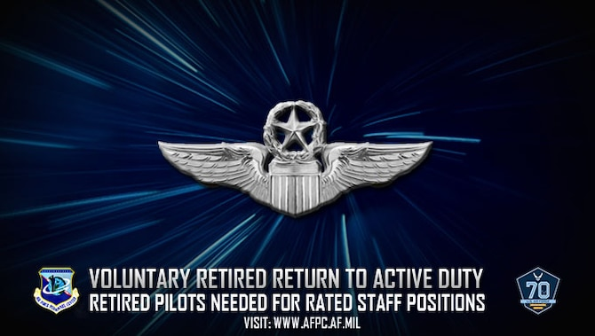 Voluntary retired return to active duty; retired pilots needed for rated staff positions
