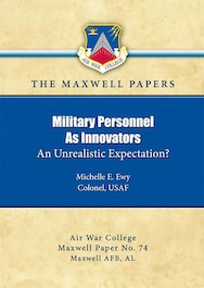 Cover Art for Military Personnel As Innovators: An Unrealistic Expectation?