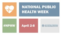 April 2-8 is National Public Health Week. Air Force public health plays a vital role in keeping Airmen healthy, fit and ready to deploy. (U.S. Air Force graphic by Josh Mahler)