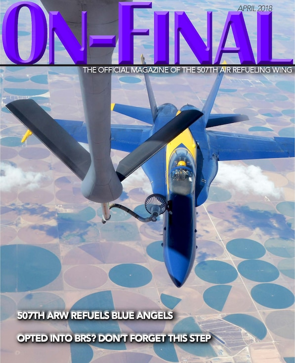 The April 2018 edition of the On-final, the official magazine of the 507th Air Refueling Wing located at Tinker Air Force Base, Oklahoma.