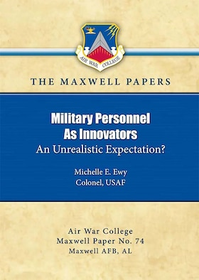 Military Personnel As Innovators: An Unrealistic Expectation?