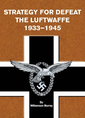 Book Cover - Strategy for Defeat: The Luftwaffe, 1933-1945