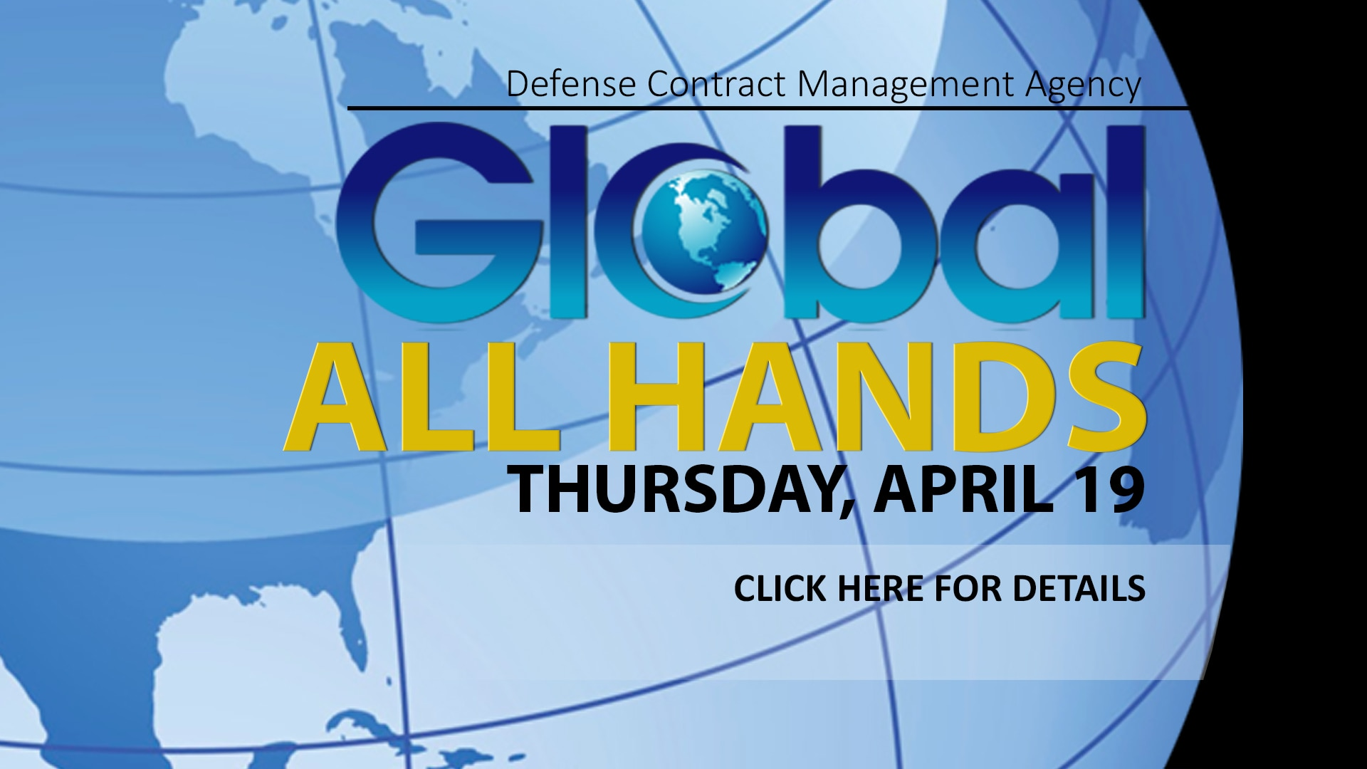 Navy Vice Adm. David Lewis, Defense Contract Management Agency director, will host a Global All Hands for DCMA staff at 1 p.m. Eastern, Thursday, April 19.