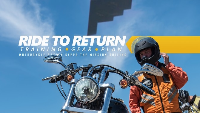 Riding to return is about the right training, the right gear and having a plan. Be a safe military motorcyclists and make sure to follow Air Force guidance anytime to get on two wheels. (U.S. Air Force photo illustration by Senior Airman Jovan Banks)