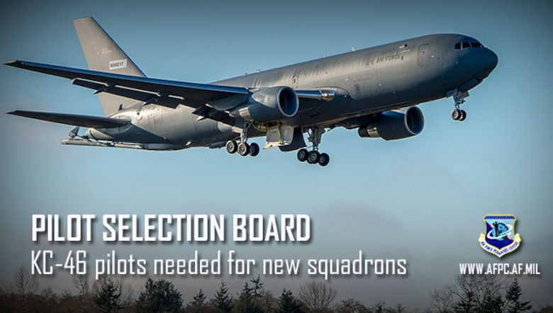 Pilot selection board; KC-46 pilots needed for new squadrons