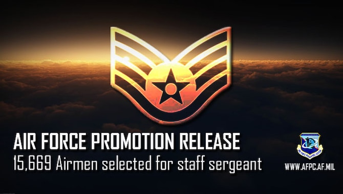 Air Force Promotion Release; 15,669 Airmen selected for staff sergeant