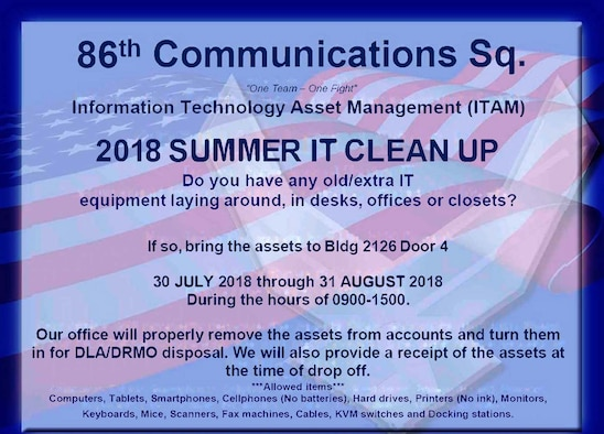 The 86th Communications Squadron Information Technology Asset Management team is scheduled to hold the 2018 Summer IT Clean Up on Ramstein Air Base, Germany.
