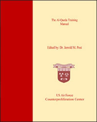 "The author obtained a translation of an al Qaeda manual titled ""Military Studies in the Jihad Against the Tyrants."" In addition to revealing insights as to how al Qaeda operational officials view their trade, the editor offers commentary throughout the book."