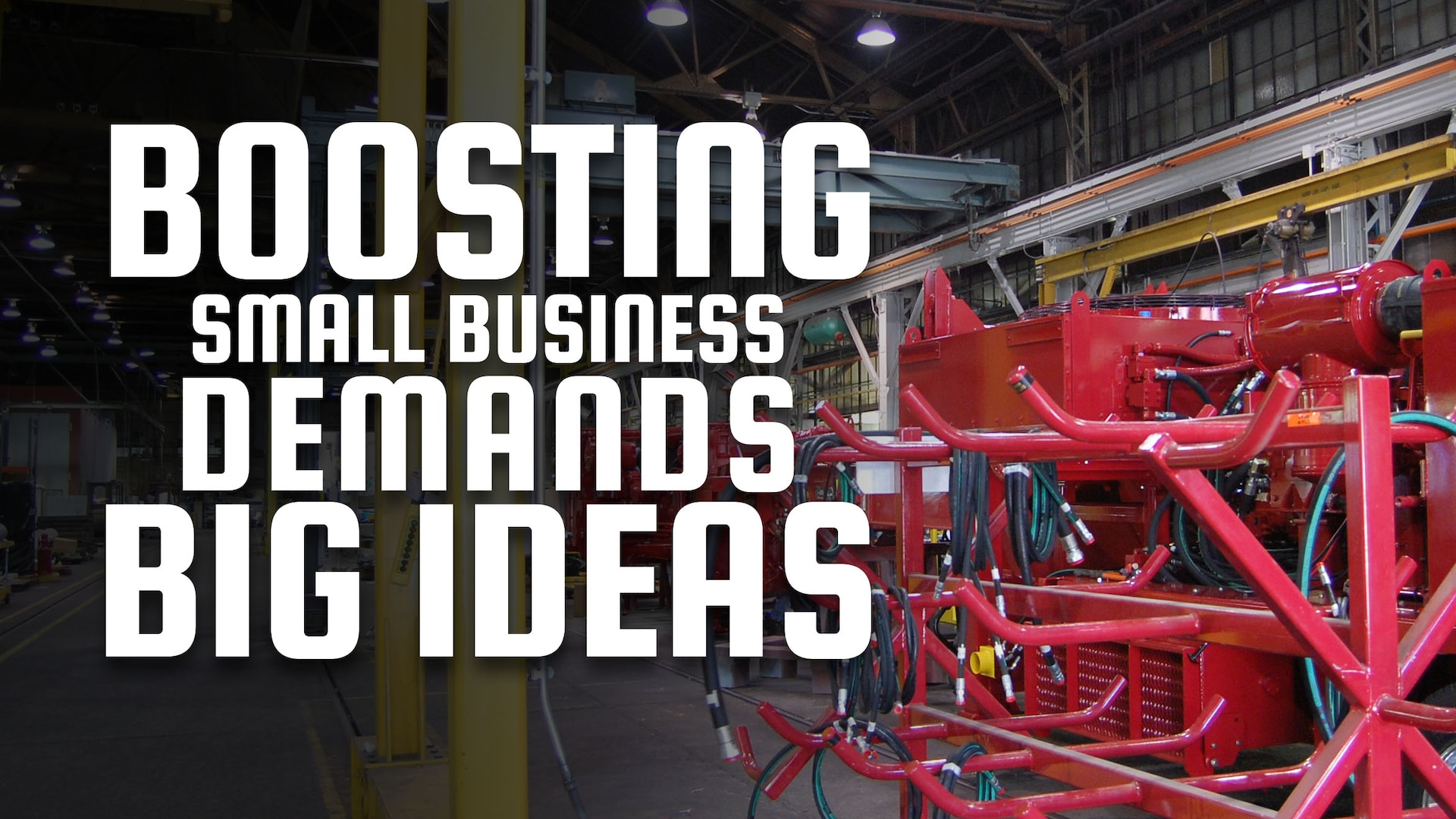"Factory building with well-drilling equipment with the words ""Boosting small business demands big ideas"" overlaid."