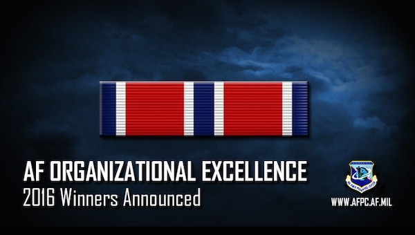 The Secretary of the Air Force Personnel Council recently approved seven organizations for the Air Force Organizational Excellence Award for 2016.