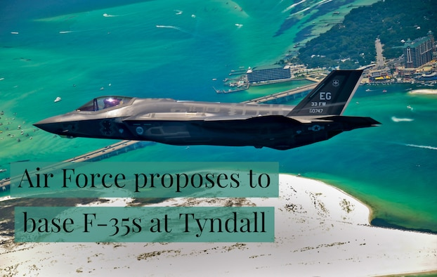 Air Force proposes to base F-35s at Tyndall, supplemental funds needed to build advanced fighter base
