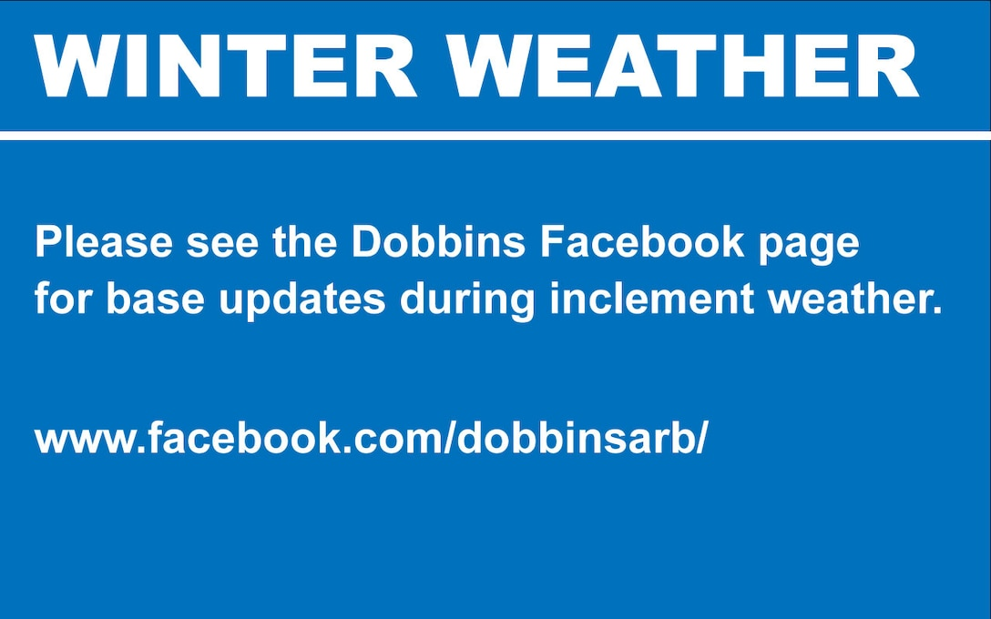 Please see the Dobbins Facebook page for base updates during inclement weather.   www.facebook.com/dobbinsarb/
