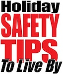 For more information about Winter Holiday Safety visit the National Fire Prevention Association website at http://www.nfpa.org/education or contact the Fire Prevention Offices at JBSA-Fort Sam Houston at 210-221-2727, JBSA-Lackland at 210-671-2921 or JBSA-Randolph at 210-652-6915.