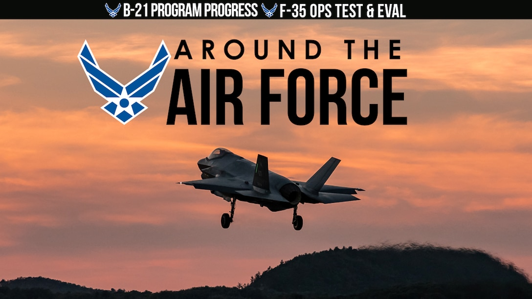 Around the Air Force: B-21 Weapon Systems Review / F-35 Ops Test & Eval
