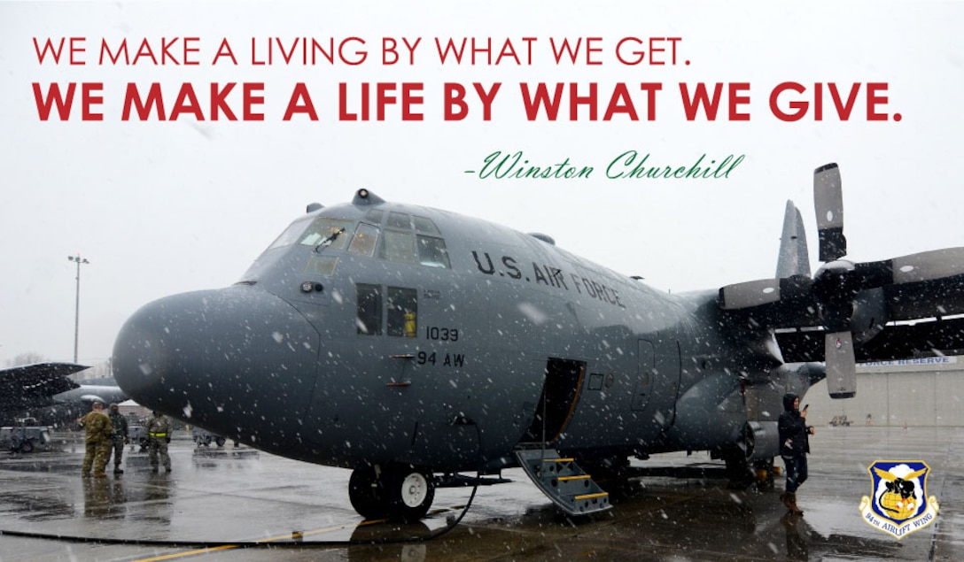 """""""We make a living by what we get. We make a life by what we give.""""   -Winston Churchill  (U.S. Air Force graphic/Staff Sgt. Andrew Park)"""