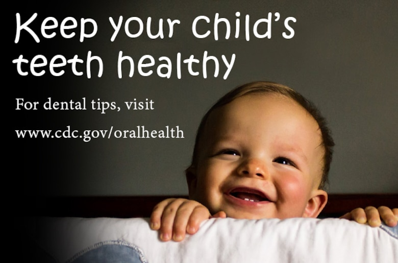 For dental tips, visit www.cdc.gov/oralhealth.