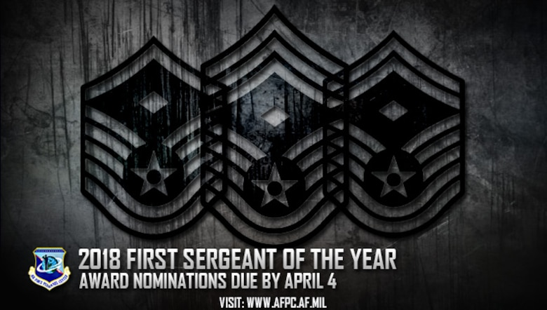 Air Force officials are seeking nominations for the 2018 First Sergeant of the Year award. Nominations are due to the Air Force Personnel Center by April 4. (U.S. Air Force graphic by Staff Sgt. Alexx Pons)