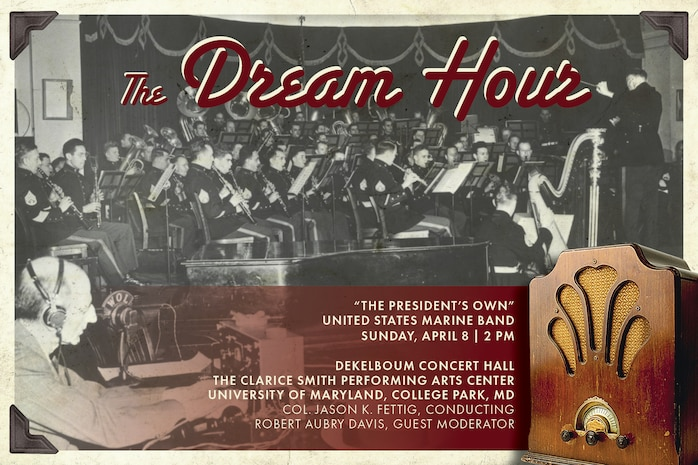 Sunday, April 8 at 2 p.m. - Marine Band Concert: The Dream Hour