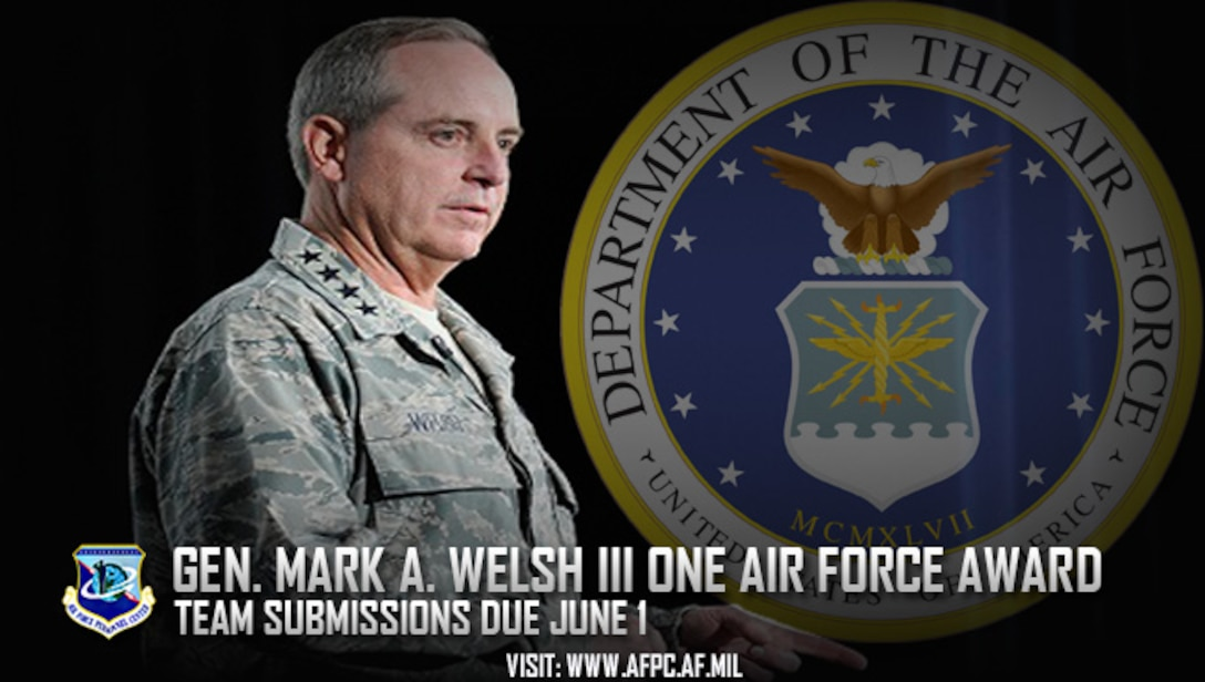 Air Force officials are seeking nominations for the 2018 Gen. Mark A. Welsh III One Air Force Award, which recognizes mission success achieved by a team make up of two or more Total Force components. Nomination packages are due to the Air Force's Personnel Center no later than June 1, 2018. (U.S. Air Force courtesy photo)