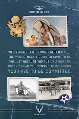 Commitment: We learned two things after basic. The world wasn't going to come to us. And just because you put on a uniform, doesn't mean you deserve to be a hero. You have to be committed.