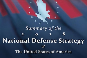DoD graphic with text that reads Summary of the 2018 National Defense Strategy of the United States of America