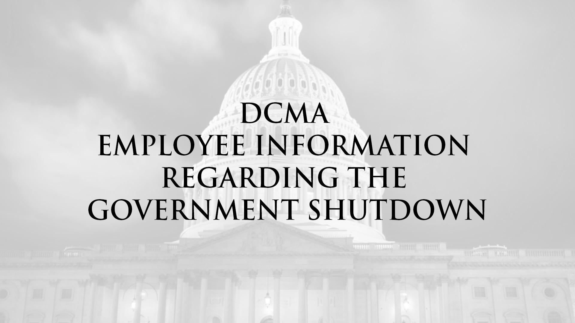 DCMA Employee information regarding the January 2018 government shutdown.