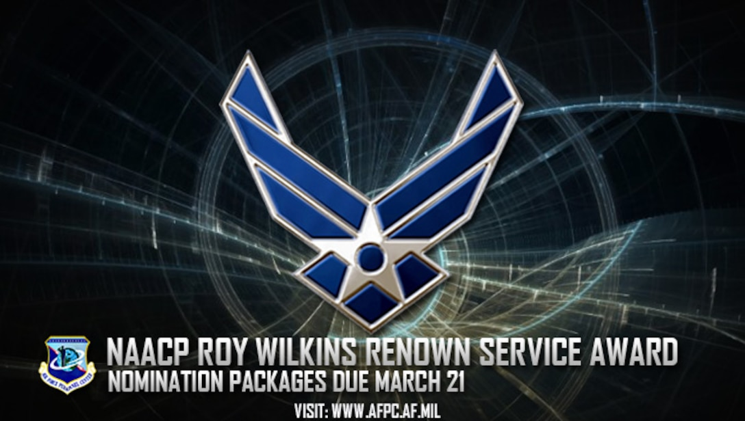 Nominations for the 2018 National Association for the Advancement of Colored People Roy Wilkins Renown Service Award are due to the Air Force's Personnel Center by March 21, 2018. The award honors military members and Department of Defense civilian employees who have supported the DOD mission or overseas contingency operations, or whose attributes epitomize the qualities and core values of their respective military service. (U.S. Air Force graphic by Staff Sgt. Alexx Pons)