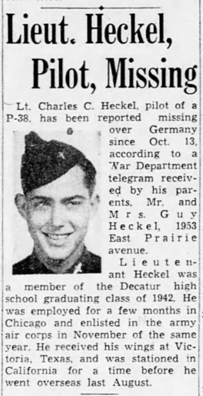 U.S. Army Air Corps Lieutenant Charles C. Heckel was reported missing in action following a flying mission over Germany, Oct. 13, 1944.