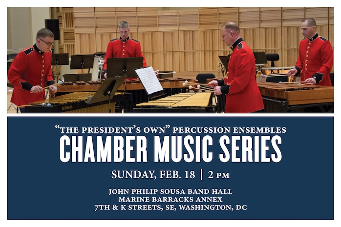 Chamber Music Series concert Sunday, Feb. 18 at 2 p.m. The performance is free and open to the public and will take place in John Philip Sousa Band Hall at the Marine Barracks Annex in southeast Washington, D.C.