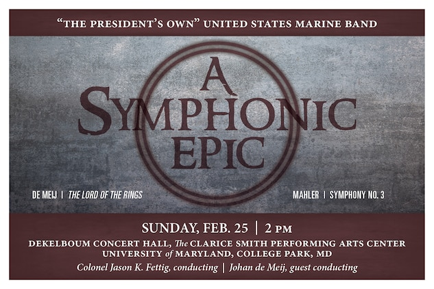 Marine Band concert Sunday, Feb. 25 at 2 p.m. The performance is free and open to the public and will take place in in Dekelboum Concert Hall at the Clarice Smith Performing Arts Center at the University of Maryland in College Park.