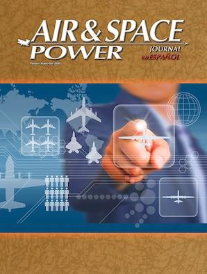Air & Space Power Journal En Español - Volume 30, Issue 1 - 1st Trimester 2018