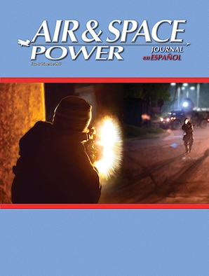 Air & Space Power Journal (Spanish) - Volume 29, Issue 4 - 4th Trimester 2017