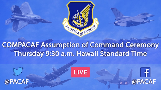 COMPACAF Assumption of Command Ceremony Thursday 9:30 a.m. Hawaii Standard Time. (U.S. Air Force Illustration by Staff Sgt. Daniel Robles)