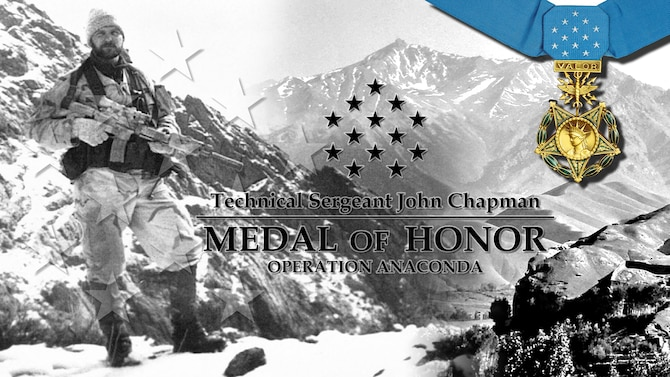 Technical Sgt. John A. Chapman, a Special Tactics Combat Controller, will be posthumously awarded the Medal of Honor for his extraordinary heroism in March 2002 while deployed in Afghanistan.