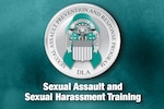 DLA's senior leaders--including the director of the agency--recently participated in live training outlining how supervisors should respond to a report of sexual assault or sexual harassment in the workplace.