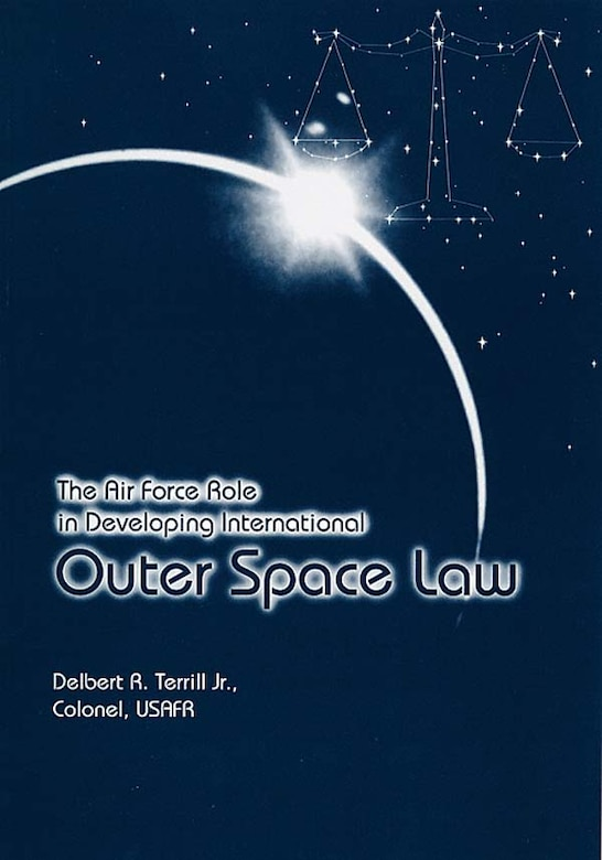 Book Cover - The Air Force Role in Developing International Outer Space Law
