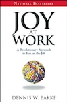 """Joy at Work"" by Dennis W. Bakke"