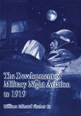 Book Cover - The Development of Military Night Aviation to 1919