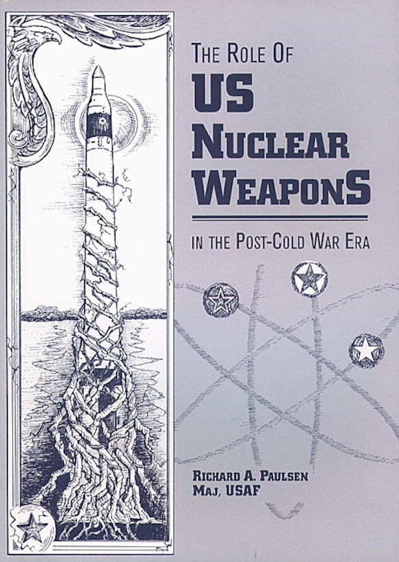 Book Cover - The Role of US Nuclear Weapons in the Post-Cold War Era