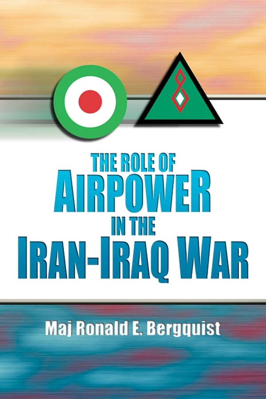 Book Cover - The Role of Airpower in the Iran-Iraq War