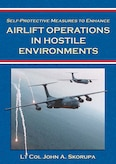 Book Cover - Self-Protective Measures to Enhance Airlift Operations in Hostile Environments