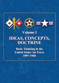 Book Cover - Ideas, Concepts, Doctrine: Basic Thinking in the United States Air Force, 1907-1960