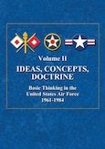Book Cover - Ideas, Concepts, Doctrine: Basic Thinking in the United States Air Force, 1961-1984, vol. II