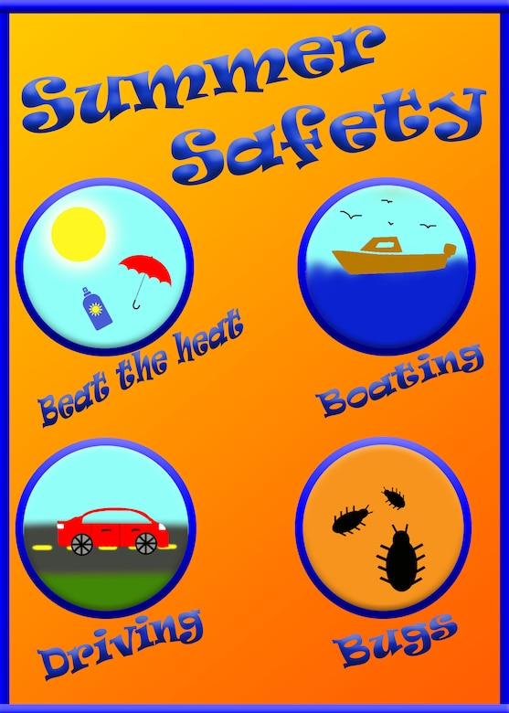 Weather, travel, boating and bugs can all pose unique safety concerns during summer months.