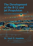 Book Cover - The Development of the B-52 and Jet Propulsion
